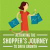 Infographic | Activating the Shopper's Journey to Drive Growth