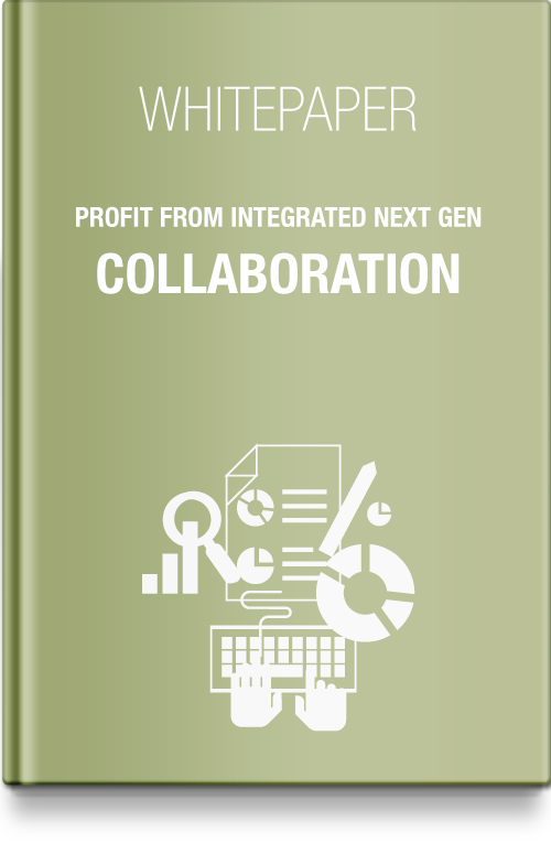 Profit from integrated next gen collaboration